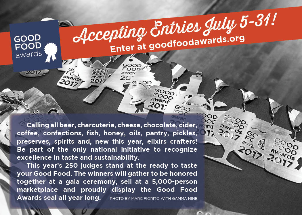 CATCH THE BUZZ – The Good Food Awards Is Excited To Announce The Launch Of Its Eighth Year With A Call For Entries July 5-31!