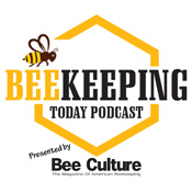 BEEKEEPING TODAY PODCAST – By: Kim Flottum
